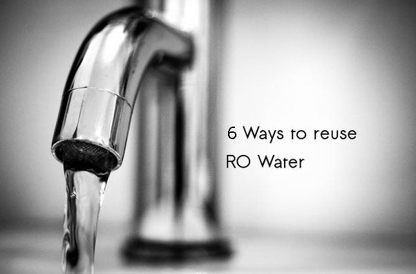 Innovative Ways to Re-Use the Waste Water from RO Water Purifiers